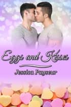 Eggs and Kisses ebook by Jessica Payseur