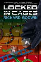 Locked in Cages ebook by Richard Godwin