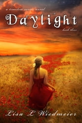 Daylight: A Timeless Series Novel, Book Three ebook by Lisa L Wiedmeier