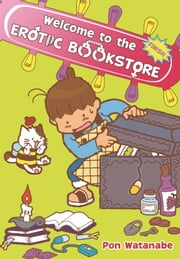 Welcome to the Erotic Bookstore, Vol. 2 ebook by Pon Watanabe