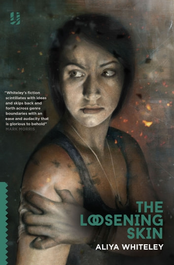 The Loosening Skin eBook by Aliya Whiteley