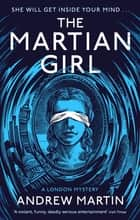 The Martian Girl: A London Mystery ebook by Andrew Martin
