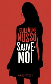 Sauve-moi ebook by Guillaume Musso