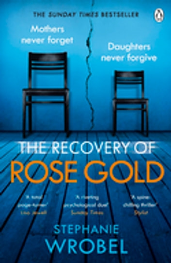 The Recovery of Rose Gold - The gripping must-read Richard & Judy thriller and Sunday Times bestseller ebook by Stephanie Wrobel