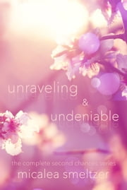 Unraveling & Undeniable ebook by Micalea Smeltzer