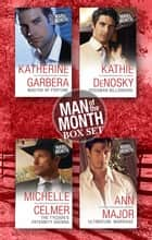 Man Of The Month Bundle - 4 Book Box Set ebook by Michelle Celmer, Ann Major, Kathie Denosky,...