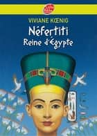Néfertiti - Reine d'Egypte ebook by Viviane Koenig, Christian Broutin