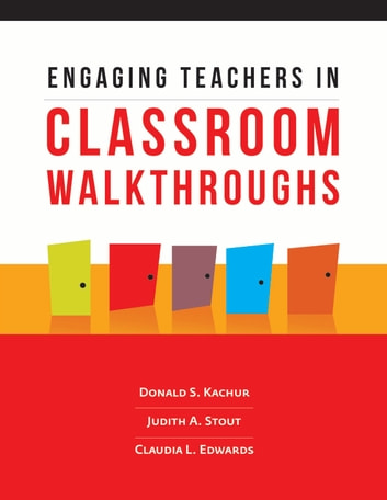 Engaging Teachers in Classroom Walkthroughs ebook by Donald S. Kachur,Judith A. Stout,Claudia L. Edwards