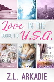 LOVE in the USA Series ( Box Set, Books 1-3) ebook by Z.L. Arkadie
