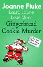 Gingerbread Cookie Murder (Anthology) ebook by Joanne Fluke