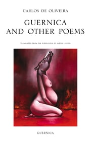 Guernica &Other Poems ebook by Carlos De Oliviera,Alexis Levitin