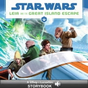 Star Wars: Leia and the Great Island Escape - A Star Wars Read Along! ebook by Disney Lucasfilm Press