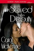 Saved By A Deputy ebook by Carol McKenzie