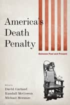 America's Death Penalty ebook by David Garland,Randall McGowen,Michael Meranze