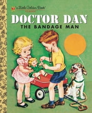 Doctor Dan the Bandage Man ebook by Helen Gaspard