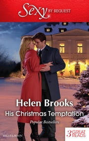 His Christmas Temptation/Mistletoe Mistress/Christmas At His Command/Just One Last Night 電子書 by HELEN BROOKS