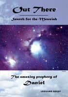 Out There Search for the Messiah ebook by Leonard Holst