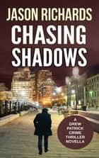 Chasing Shadows - A Drew Patrick Crime Thriller Novella ebook by Jason Richards