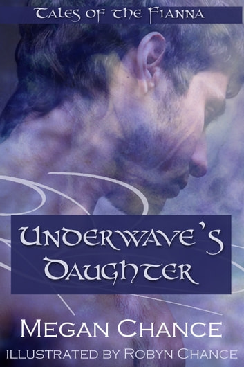 Underwave's Daughter ebook by Megan Chance,Robyn Chance
