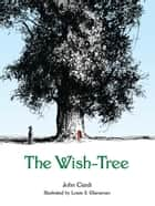 The Wish-Tree ebook by John Ciardi, Louis S. Glanzman