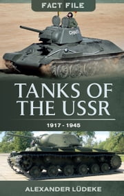 Tanks of the USSR 1917-1945 ebook by Alexander  Ludeke