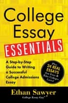 College Essay Essentials ebook by Ethan Sawyer