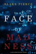 Face of Madness (A Zoe Prime Mystery—Book 4) ebook by Blake Pierce