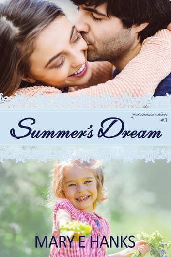 Summer's Dream (2nd Chance Series Book 3) ebook by Mary E Hanks