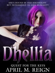 Quest for the Keys - The Dhellia Series, #2 ebook by April M. Reign