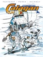 Calagan - Rallye raid - Tome 03 ebook by Jean-Pierre Fontenay, Pat Perna, Dominique Mainguy