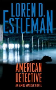 American Detective - An Amos Walker Novel ebook by Loren D. Estleman