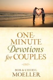 One-Minute Devotions for Couples ebook by Bob Moeller,Cheryl Moeller
