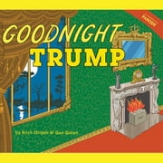 Goodnight Trump - A Parody audiobook by Erich Origen, Gan Golan