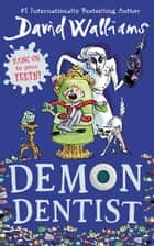 Demon Dentist 電子書 by David Walliams, Tony Ross