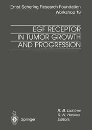 EGF Receptor in Tumor Growth and Progression ebook by R.B. Lichtner,R.N. Harkins