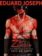 Zac Zombie 4: Hell on Earth ebook by Eduard Joseph