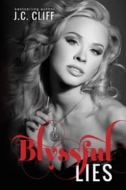 Blyssful Lies Book 2  (The Blyss Trilogy) ebook by J.C. CLIFF