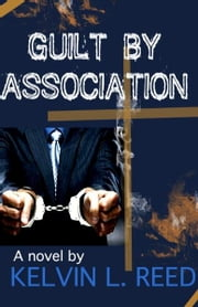 Guilt by Association ebook by Kelvin L. Reed