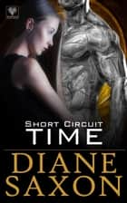 Short Circuit Time ebook by Diane Saxon