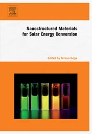 Nanostructured Materials for Solar Energy Conversion ebook by Tetsuo Soga