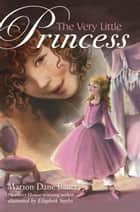 The Very Little Princess: Zoey's Story ebook by Marion Dane Bauer, Elizabeth Sayles