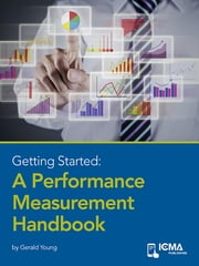 Getting Started: A Peformance Measurement Handbook ebook by Gerald Young