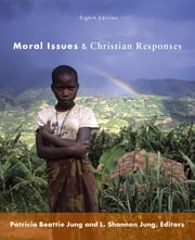 Moral Issues and Christian Responses ebook by Patricia Beattie Jung,L. Shannon Jung