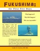Fukushima: the First Five Days ebook by Mr. Leslie E. Corrice
