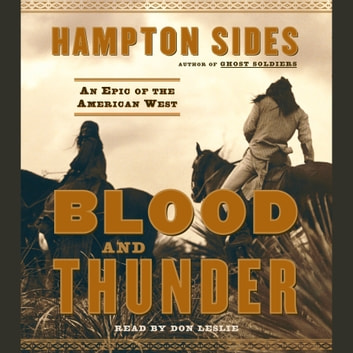 Blood and Thunder - An Epic of the American West sesli kitap by Hampton Sides
