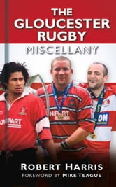 Gloucester Rugby Miscellany ebook by Robert Harris