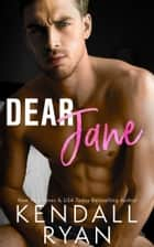Dear Jane ebook by Kendall Ryan