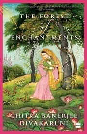 The Forest of Enchantments ebook by Chitra Banerjee Divakaruni