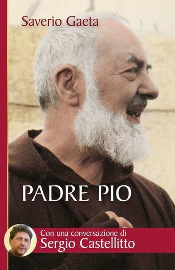 Padre Pio. Il mistero del Dio vicino ebook by Saverio Gaeta