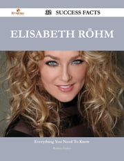 Elisabeth Röhm 32 Success Facts - Everything you need to know about Elisabeth Röhm ebook by Rodney Fischer